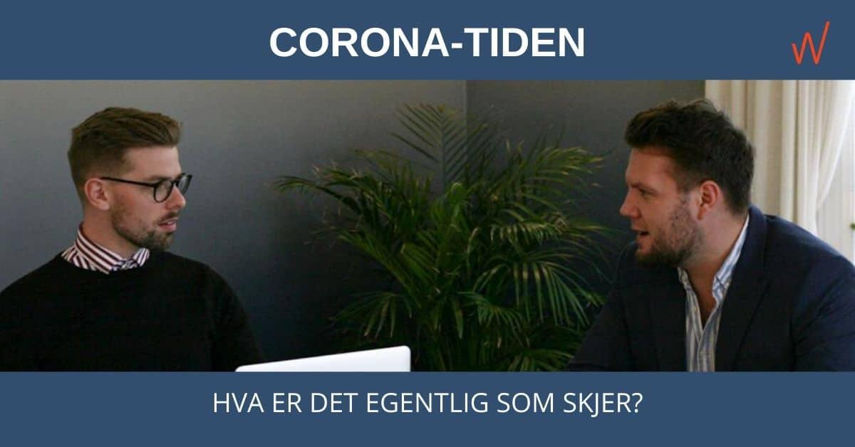 Corona-tiden – Hva er det egentlig som skjer?